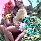 Dil Chura Liya (Jhankar Beats) by Abhijeet