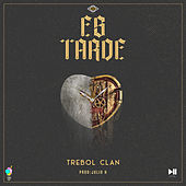 Es Tarde by Trebol Clan