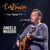 Costruire (Acoustic Version Live Brasil) de Angelo Maugeri