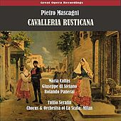 Mascagni: Cavalleria rusticana (Callas, di Stefano, Panerai, Serafin) [1953] by Various Artists