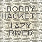 Lazy River by Bobby Hackett