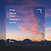 How Deep the Father's Love (feat. Jensen McElheran, Zack Penney & Austin Norlin) by Cole Jacob