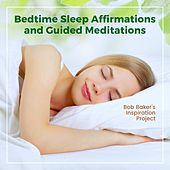 Bedtime Sleep Affirmations and Guided Meditations von Bob Baker's Inspiration Project