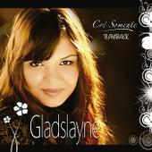 Crê Somente (Playback) de Gladslayne