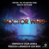 Doctor who: Thirteen: The 13th Doctors Theme by Geek Music