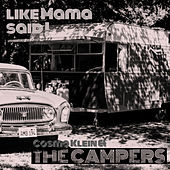 Like Mama Said (Campers Session) by Cosmo Klein