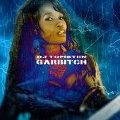 Garbitch by Dj tomsten