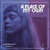 A Place of My Own (Mahogany Sessions) von Alice Phoebe Lou