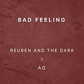 Bad Feeling by Reuben And The Dark