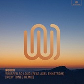 Whisper so Loud (Roxy Tones Remix) von Nourii