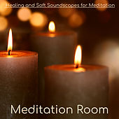 Meditation Room – Healing and Soft Soundscapes for Meditation by Various Artists