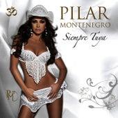 Siempre Tuya by Pilar Montenegro