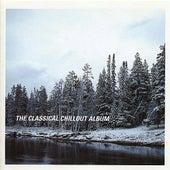 The Classical Chillout Album von Various Artists