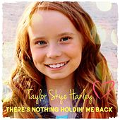 There's Nothing Holdin' Me Back by Taylor Skye Hanley