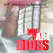 LIVE [Mondays (In Spaceland) - September 29th, 2008] by Various Artists