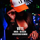 Vete by DJ Alex