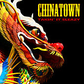 Takin' It Sleazy by Chinatown