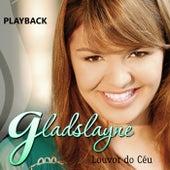 Louvor do Céu (Playback) de Gladslayne