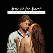 Music for the Moment: Classical Music for Romantic Night de Various Artists