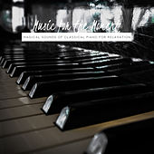 Music for the Moment: Magical Sounds of Classical Piano for Relaxation von Various Artists