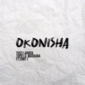 Okonisha by Yves Larock