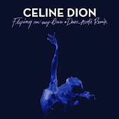 Flying On My Own + Dave Audé Remix by Celine Dion