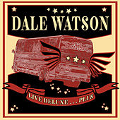 Live Deluxe...Plus by Dale Watson