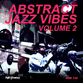 Abstract Jazz Vibes Vol. 2 by Various Artists