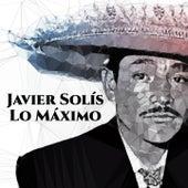 Javier Solís Lo Máximo de Javier Solis