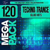 Techno and Trance Club Hits Top 120 Mega Pack Hits by Various Artists