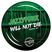 Will Not Die de JazzyFunk