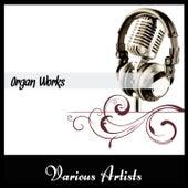 Organ Works by Various Artists