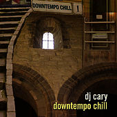 Downtempo Chill by DJ Cary