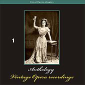 Great Opera Singers - Anthology of Vintage Opera Recordings, Volume 1 by Various Artists
