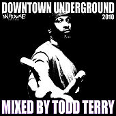 Downtown Underground 2010 Mix by Various Artists