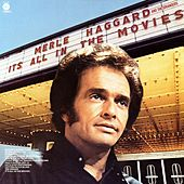 It's All In The Movies de Merle Haggard