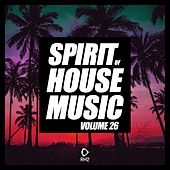 Spirit of House Music, Vol. 26 de Various Artists