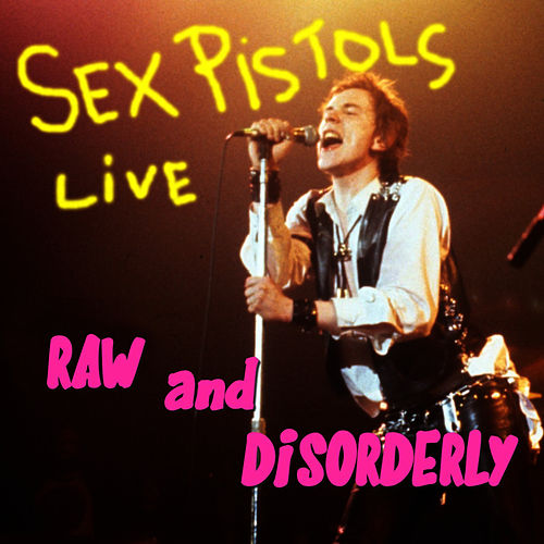 Raw and Disorderly by Sex Pistols