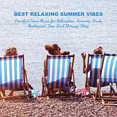 Best Relaxing Summer Vibes: Peaceful Piano Music for Relaxation, Serenity, Study, Meditation, Zen, Soul Therapy, Sleep von Various Artists