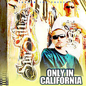 Only in California by SurSilvaz
