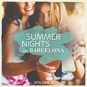 Summer Nights In Barcelona, Vol. 2 (Warm Summer Days, Refreshing Drinks And The Latest Deep House Tunes To Set You In The Right Mood) von Various Artists
