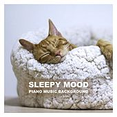 Sleepy Mood Piano Music Background von Various Artists