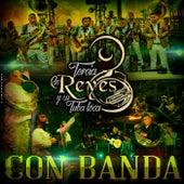 Con Banda by Tercia De Reyes Y Su Tuba Loca
