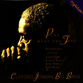Play What You Feel by Clifford Jordan