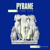 A Fine Life (Remixes) by Pyrame