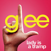Lady Is A Tramp (Glee Cast Version) by Glee Cast