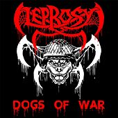 Dogs of War de Leprosy