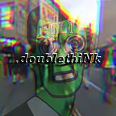 .Doublethink by Felt