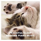 Peaceful Sleep Bedtime Piano Music by Various Artists