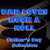 Dad Loves Rock & Roll Father's Day Selection de Various Artists